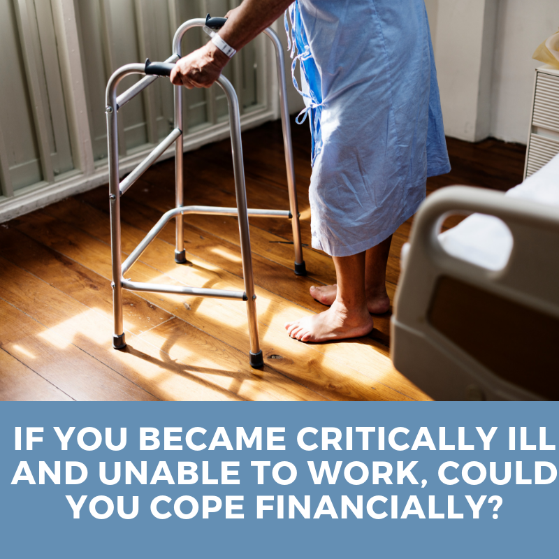 If you became Critically Ill… Could you cope?
